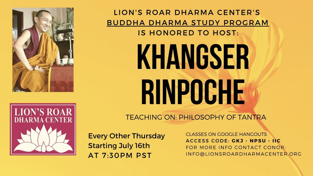 Flyer about Khangser Rinpoche teaching for the Buddha Dharma Study Program at Lion's Roar Dharma Center